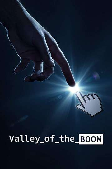Прорыв в Кремниевой долине / Valley of the Boom (2019)