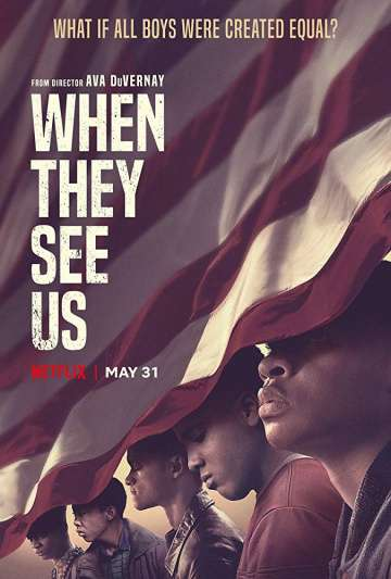 Когда они нас увидят / When They See Us (2019)