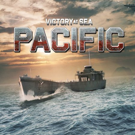 Victory At Sea Pacific (2018) RePack от xatab